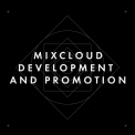 MIXCLOUD DEVELOPMENT AND PROMOTION