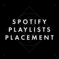 SPOTIFY PLAYLISTS PLACEMENT