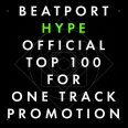BEATPORT HYPE OFFICIAL TOP 100 GENRE FOR ONE TRACK PROMOTION